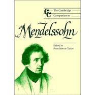 The Cambridge Companion to Mendelssohn by Edited by Peter Mercer-Taylor, 9780521826037