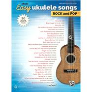 Alfred's Easy Ukulele Songs Rock and Pop by Alfred Publishing, 9781470626037