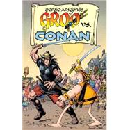 Groo Vs. Conan by Aragones, Sergio; Evanier, Mark; Yeates, Thomas, 9781616556037