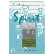 Thinking in the Spirit by Jacobsen, Douglas G., 9780253216038