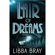 Lair of Dreams by Bray, Libba, 9780316126038