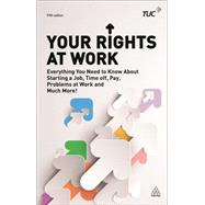 Your Rights at Work by Trades Union Congress, 9780749476038