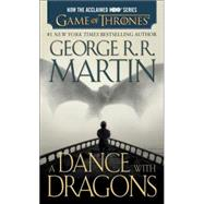 A Dance with Dragons (HBO Tie-in Edition): A Song of Ice and Fire: Book Five by MARTIN, GEORGE R. R., 9781101886038