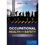 Occupational Health and Safety for the 21st Century by Friis, Robert H., 9781284046038