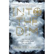 Into the Dim by Taylor, Janet B., 9781328696038