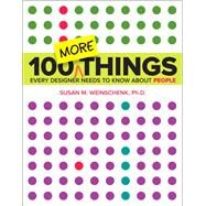 100 MORE Things Every Designer Needs to Know About People by Weinschenk, Susan, 9780134196039