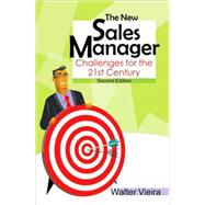 The New Sales Manager; Challenges for the 21st Century by Walter Vieira, 9780761936039