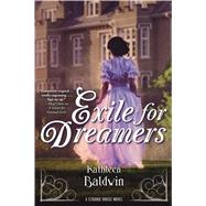 Exile for Dreamers A Stranje House Novel by Baldwin, Kathleen, 9780765376039