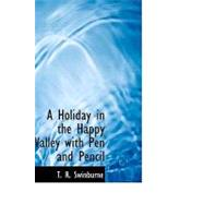 A Holiday in the Happy Valley with Pen and Pencil by Swinburne, T. R., 9781426456039