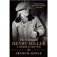 The Unknown Henry Miller by Hoyle, Arthur; Decker, James M., 9781628726039