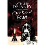 Purebred Dead by Delaney, Kathleen, 9781847516039