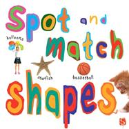 Spot and Match Shapes by Walker, Rob, 9781910706039