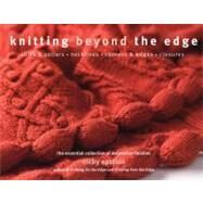 Knitting Beyond the Edge : Cuffs and Collars*Necklines*Corners and Edges*Closures - the Essential Collection of Decorative Finishes by Nicky Epstein, 9781936096039