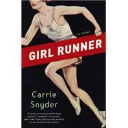 Girl Runner by Snyder, Carrie, 9780062336040
