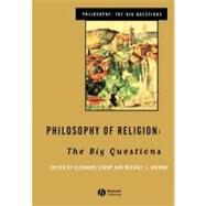 Philosophy of Religion The Big Questions by Stump, Eleanore; Murray, Michael J., 9780631206040