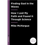 Finding God in the Waves by MCHARGUE, MIKEBELL, ROB, 9781101906040