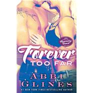 Forever Too Far by Glines, Abbi, 9781476776040