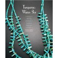 Turquoise, Water, Sky by Mcbrinn, Maxine E.; Altshuler, Ross E.; Clark, Blair, 9780890136041