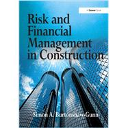 Risk and Financial Management in Construction by Burtonshaw-Gunn,Simon A., 9781138246041