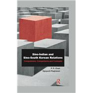 Sino-Indian and Sino-South Korean Relations: Comparisons and Contrasts by Chari; P. R., 9781138796041