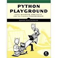 Python Playground: Geeky Projects for the Curious Programmer by Venkitachalam, Mahesh, 9781593276041