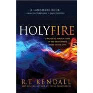 Holy Fire by Kendall, R. T., 9781621366041