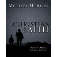 The Christian Faith: A Systematic Theology for Pilgrims on the Way by Horton, Michael S., 9780310286042