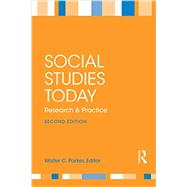 Social Studies Today: Research and Practice by Parker; Walter C., 9781138846043