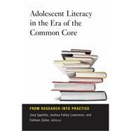 Adolescent Literacy in the Era of the Common Core by Ippolito, Jacy; Lawrence, Joshua Fahey; Zaller, Colleen, 9781612506043