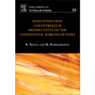 Basin Evolution and Petroleum Prospectivity of the Continental Margins of India by Bastia, R., 9780444536044