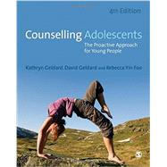 Counselling Adolescents by Geldard, Kathryn; Geldard, David; Foo, Rebecca Yin, 9781446276044