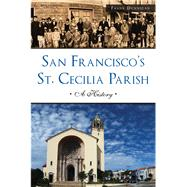 San Francisco's St. Cecilia Parish by Dunnigan, Frank, 9781467136044