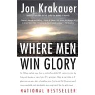 Where Men Win Glory by Krakauer, Jon, 9780307386045