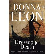 Dressed for Death A Commissario Guido Brunetti Mystery by Leon, Donna, 9780802146045