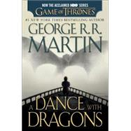 A Dance with Dragons (HBO Tie-in Edition): A Song of Ice and Fire: Book Five by MARTIN, GEORGE R. R., 9781101886045
