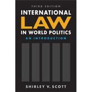 International Law in World Politics by Scott; Shirley V., 9781626376045
