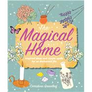 The Magical Home by Greenleaf, Cerridwen, 9781782496045