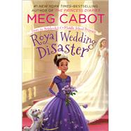 Royal Wedding Disaster: From the Notebooks of a Middle School Princess by Cabot, Meg, 9781250066046