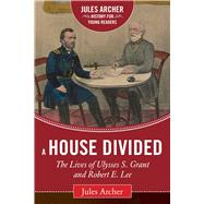 A House Divided by Archer, Jules; Guelzo, Allen C., 9781632206046