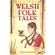 Welsh Folk Tales by Stevenson, Peter, 9780750966047
