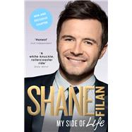My Side of Life: The Autobiography by Filan, Shane, 9780753556047