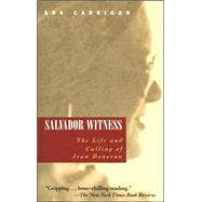Salvador Witness : The Life and Calling of Jean Donovan by Carrigan, Ana, 9781570756047