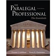 The Paralegal Professional Essentials by Goldman, Thomas F.; Cheeseman, Henry R., 9780132956048