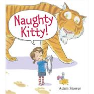 Naughty Kitty! by Stower, Adam, 9780545576048