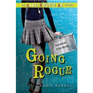 Going Rogue: an Also Known As novel by Benway, Robin, 9780802736048