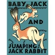 Baby Jack and Jumping Jack Rabbit by Tireman, Loyd; Douglass, Ralph (CON); Yrisarri, Evelyn (CON), 9780826356048