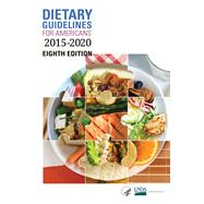 Dietary Guidelines for Americans 2015-2020 by Department of Health & Human Services; U.s. Department of Agriculture, 9781510726048