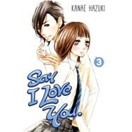 Say I Love You. 3 by HAZUKI, KANAE, 9781612626048