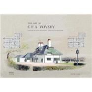 The Art and Architecture of C.F.A. Voysey by Cole, David, 9781864706048