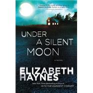 Under a Silent Moon by Haynes, Elizabeth, 9780062276049